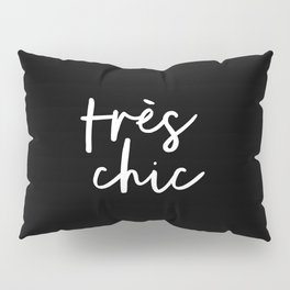 Tres Chic black and white modern french typography quote poster canvas wall art home decor Pillow Sham