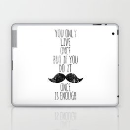 Life is one Laptop & iPad Skin