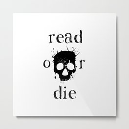 Read or Die Metal Print