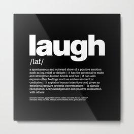 Def. LAUGH w/b Metal Print