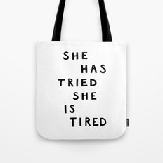 She has tried, she is tired (B&W) Tote Bag