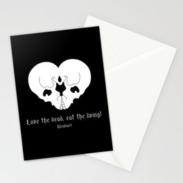 Love the dead, eat the living! Stationery Cards
