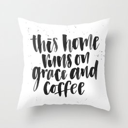 This Home Runs on Grace and Coffee Throw Pillow