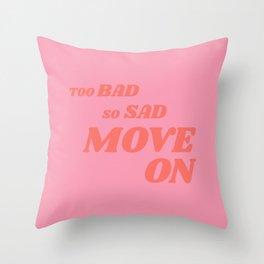 Slightly Sarcastic, Slightly Motivational Throw Pillow