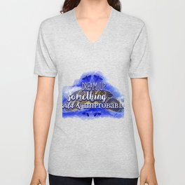 Dream up something wild and improbable (Laini Taylor - Strange the Dreamer) Unisex V-Neck