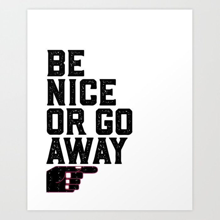 Be Nice Or Go Away Office Decor Dorm