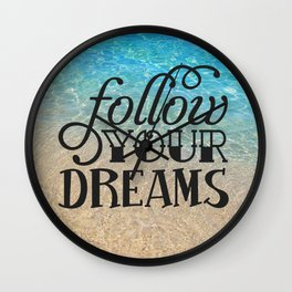Follow your dream , beach , quotes , inspirational quote Wall Clock