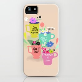 When good things happen iPhone Case