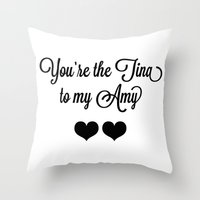 tina fey Throw Pillows featuring You're the Tina to my Amy by Katie Katherine Designs