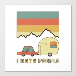 I Hate People Humans Holiday Sloth Camper Camping Design Canvas Print