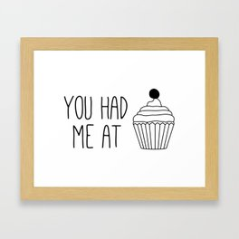 You Had Me At Cake Framed Art Print
