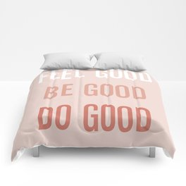 Feel good Be good Do good Comforters