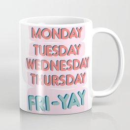 Fri-Yay Friday Vibes - Days of the Week Design Coffee Mug