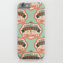 Puppies Are Forever iPhone Case