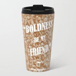 Boldness Be My Friend - Sepia Travel Mug