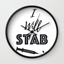 I Will Stab You Funny Nurse Gifts Wall Clock