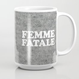 Femme Fatale Quote Coffee Mug