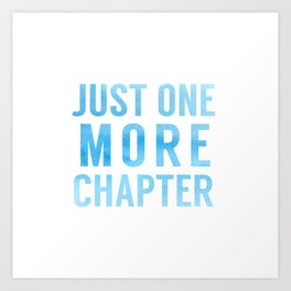Just One More Chapter - Blue Art Print