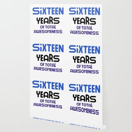 sixteen years of total awesomeness cute birthday gift idea b day present Wallpaper