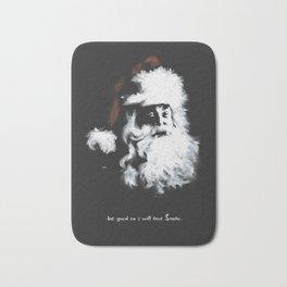 Be good. Or i will text Santa Bath Mat