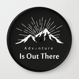 Adventure Is Out There Mountain print, Black & White Wall Clock