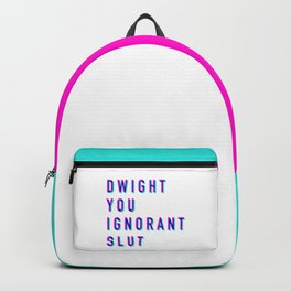 Dwight You Ignorant Slut (3D) Backpack
