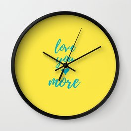 Yellow Teal Love You More Wall Clock