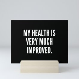 My health is very much improved Mini Art Print