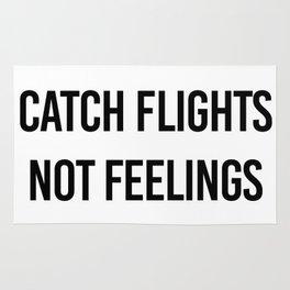 Catch Flights Not Feelings Rug