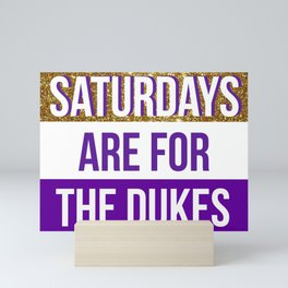 saturdays are for the dukes Mini Art Print