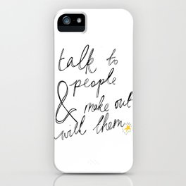 Talk to People iPhone Case