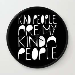 KIND PEOPLE ARE MY KINDA PEOPLE (black) Handlettered quote typography Wall Clock