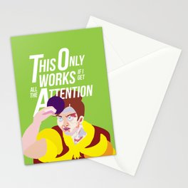 This only works if I'm getting all the attention Stationery Cards