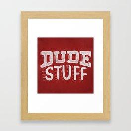 Dude Stuff Framed Art Print
