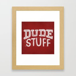 Dude Stuff Framed Art Print