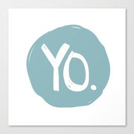 Yo. Turquoise Canvas Print