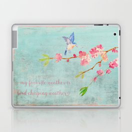 My favorite weather - Romantic Birds Cherryblossoms and Spring Typography on aqua Laptop & iPad Skin