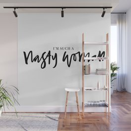 nasty woman Wall Mural