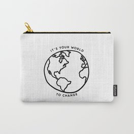 It's your world to change // Tara Carry-All Pouch