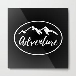 Adventure Mountains Wanderlust Gifts Metal Print
