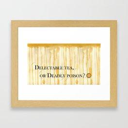 Delectable tea, or Deadly poison? Framed Art Print