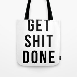 Get Shit Done (White) Tote Bag