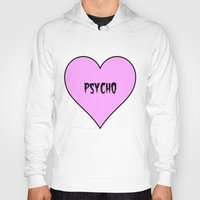 psycho Hoodies featuring Psycho by fyyff