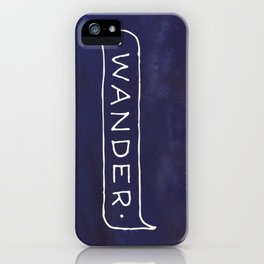 Not all those who wander are lost // #TravelSeries iPhone Case
