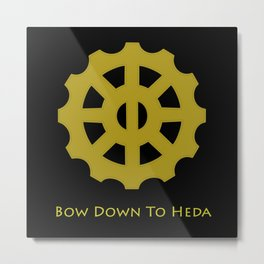 Bow Down To Heda 2 Metal Print