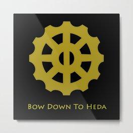 Bow Down To Heda 2 Metal Print