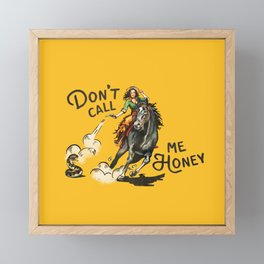 Don't Call Me Honey Cowgirl Framed Mini Art Print