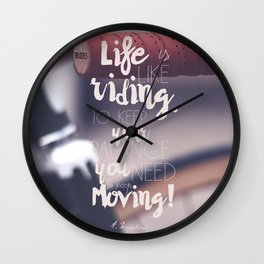 Einstein Quote on life motivation, balance, moving on, going on, inspiration Wall Clock
