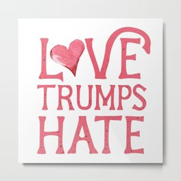 Love Trumps Hate (Lovely) Metal Print