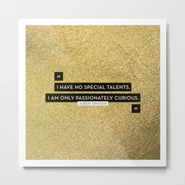 Passionately Curious Metal Print